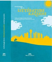 Anthologie de la littérature contemporaine Kazakhe - Michel de Maule - 9782876237032 -