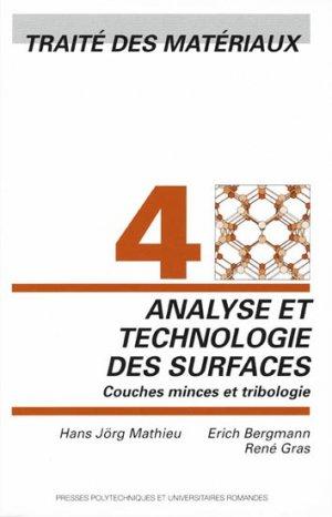 Analyse et technologie des surfaces - Couches minces et tribologie - presses polytechniques et universitaires romandes - 9782880744540 -