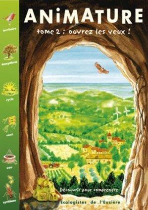 Animature Découvrir pour comprendre - les ecologistes de l'euziere - 9782906128194 -