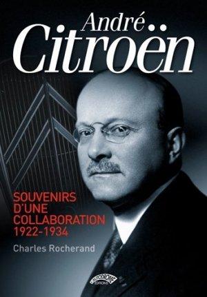 André Citroën : souvenirs d'une collaboration 1922-1934 - l'autodrome - 9782910434632 -