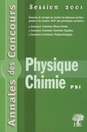 Annales des Concours Physique Chimie PSI Session 2001 - h et k - 9782914010214 -