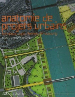 Anatomie de projets urbains Bordeaux, Lyon, Rennes, Strasbourg - de la villette - 9782915456271 -