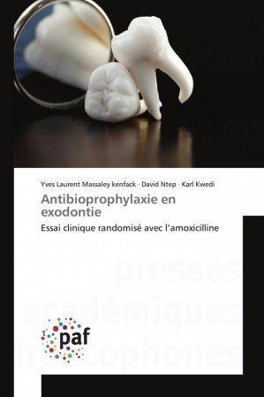 Antibioprophylaxie en exodontie - presses académiques francophones - 9783838177229 -