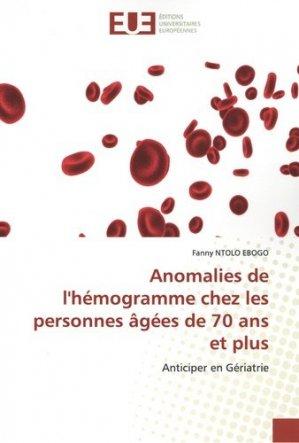 Anomalies de l'hémogramme chez les personnes âgées de 70 ans et plus. Anticiper en Gériatrie - Omniscriptum - 9786139552726 -