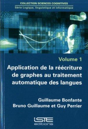 Application de la réécriture de graphes au traitement automatique des langues - iste - 9781784054762