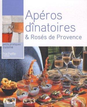 Apéros dînatoires & Rosés de Provence - Hachette - 9782016212011 -