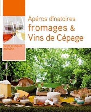 Apéros dînatoires : Fromages & Vins de Cépage - Hachette - 9782016212097 -