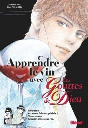 Apprendre le vin avec les Gouttes de Dieu - Glénat - 9782344043455 -