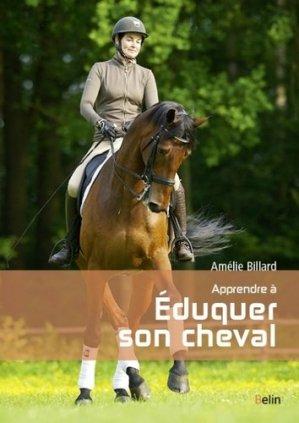 Apprendre à éduquer son cheval - belin - 9782701190044 -
