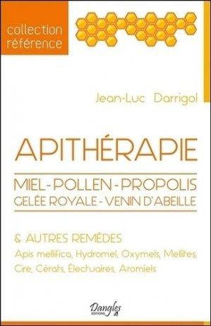 Apithérapie - Miel - Pollen - Propolis - Gelée royale - Venin d'abeilles et autres remèdes - dangles - 9782703311997 -