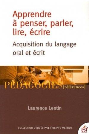 Apprendre à penser, parler, lire, écrire - ESF Editeur - 9782710120001 -