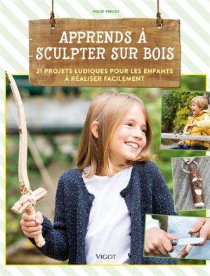Apprends à sculpter sur bois - vigot - 9782711425044 -