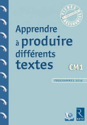 Apprendre à produire différents textes CM1 - Retz - 9782725635415 -