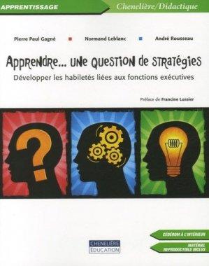 Apprendre... une question de stratégies - Développer les habiletés liées aux fonctions exécutives - cheneliere mcgraw hill - 9782765024156 -