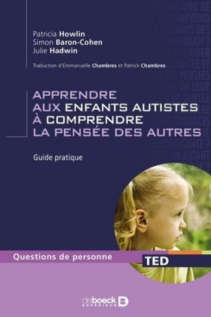 Apprendre aux enfants autistes à comprendre la pensée des autres - de boeck superieur - 9782804137557 -