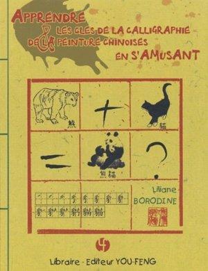 Apprendre les clés de la calligraphie et de la peinture chinoise en s'amusant - you feng - 9782842791506 -