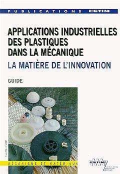 Applications industrielles des plastiques dans la mécanique - cetim - 9782854003895 -