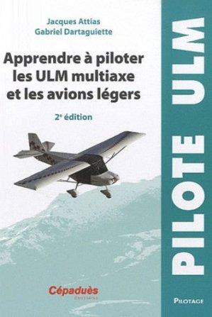 Apprendre à piloter les ULM multiaxe et les avions légers - cepadues - 9782854289282 -