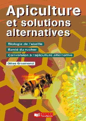 Apiculture et solutions alternatives - france agricole - 9782855573533 -