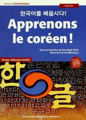 Apprenons le coréen ! Niveau débutant A2-B1 - presses universitaires de bordeaux - 9782867818882 -