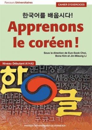 Apprenons le coréen ! Cahier d'exercices - presses universitaires de bordeaux - 9782867818899 -