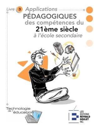 Applications pédagogiques des compétences du 21e siècle à l'école secondaire - Reynald Goulet - 9782893775845 -