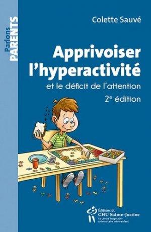Apprivoiser l'hyperactivité et le déficit de l'attention - chu sainte-justine - 9782896198573 -