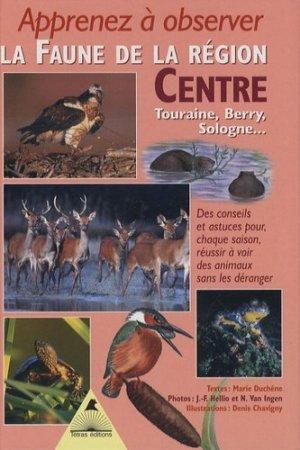 Apprenez à observer la faune de la région Centre - tetras - 9782915031324 -