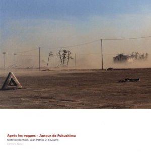 Après les vagues. Autour de Fukushima - Notari - 9782970106814 -