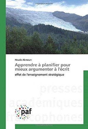 Apprendre à planifier pour mieux argumenter à l'écrit - presses académiques francophones - 9783841624635 -
