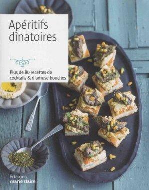 Apéritifs dînatoires. Plus de 80 recettes de cocktails & d'amuse-bouches - Marie Claire Editions - 9791032302323 -