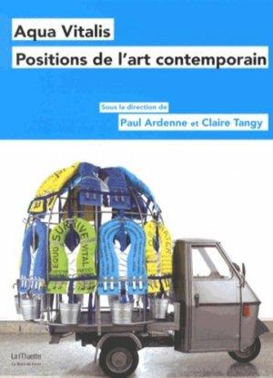 Aqua Vitalis. Positions de l'art contemporain - le bord de l'eau - 9782356872524 -