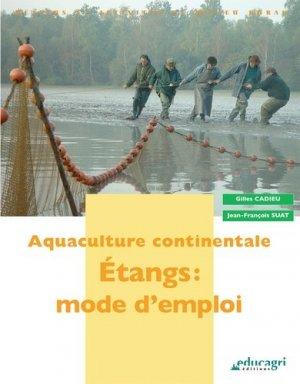 Aquaculture continentale: Etang mode d'emploi - educagri - 9782844445193 -