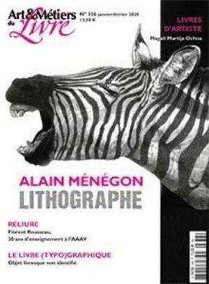 Art et métiers du livre N° 336, janvier 2020 : Alain Ménégon. Lithographie - Faton - 3663322108068 -