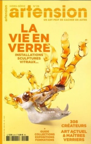 Artension Hors-série N° 28, printemps 2020 : La vie en verre - Artension éditions - 3663322110290 -