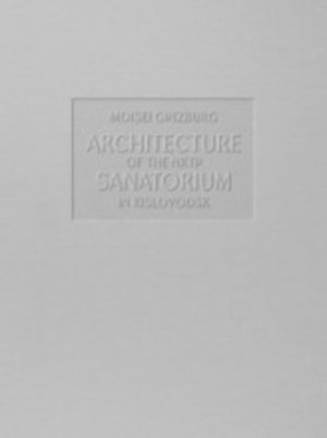 Architecture of the NKTP sanatorium in Kislovodsk - Thames and Hudson - 9781906257309 -