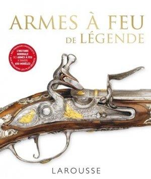 Armes à feu de légende - larousse - 9782035904843 -