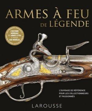 Armes à feu de légende - Larousse - 9782035932587 -