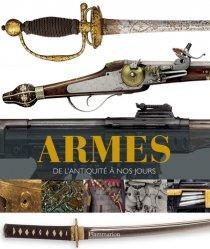 Armes. De l'Antiquité à nos jours - Flammarion - 9782081221321 -