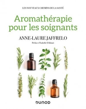 Aromathérapie pour les soignants - dunod - 9782100781263 -