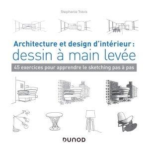 Architecture et design d'intérieur : dessin à main levée - dunod - 9782100802265 -