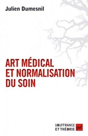 Art médical et normalisation du soin - puf - presses universitaires de france - 9782130590835 -