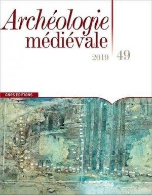 Archéologie médiévale N° 49/2019 - cnrs - 9782271131263 -