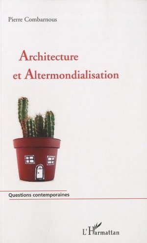 Architecture et Altermondialisation - l'harmattan - 9782296111257 -
