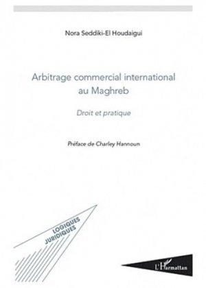 Arbitrage commercial international au Maghreb. Droit et pratique - l'harmattan - 9782296967038 -