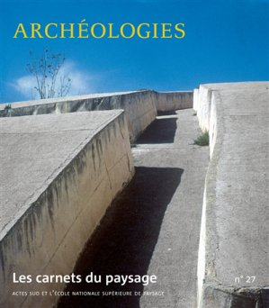 Archéologies - actes sud / école nationale supérieure du paysage - 9782330036607 -