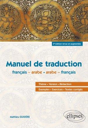 Arabe - Manuel de Traduction - 3e Édition Revue et Augmentée. - ellipses - 9782340023734