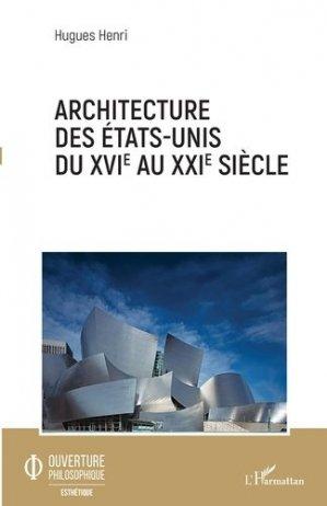 Architecture des Etats-Unis du XVIe au XXIe siècle - l'harmattan - 9782343201184 -