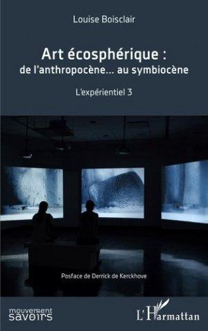 Art écosphérique : de l'anthropocène au symbiocène - l'harmattan - 9782343224503 -