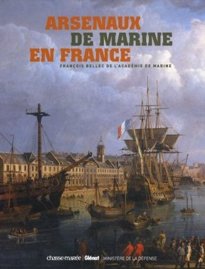 Arsenaux de marine en France - Chasse-Marée - 9782353570348 -